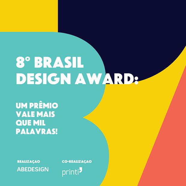 Designers, inscreva seus projetos e ganhe prêmios. A 8ª edição do Brasil Design Award está super abrangente e inclusiva!